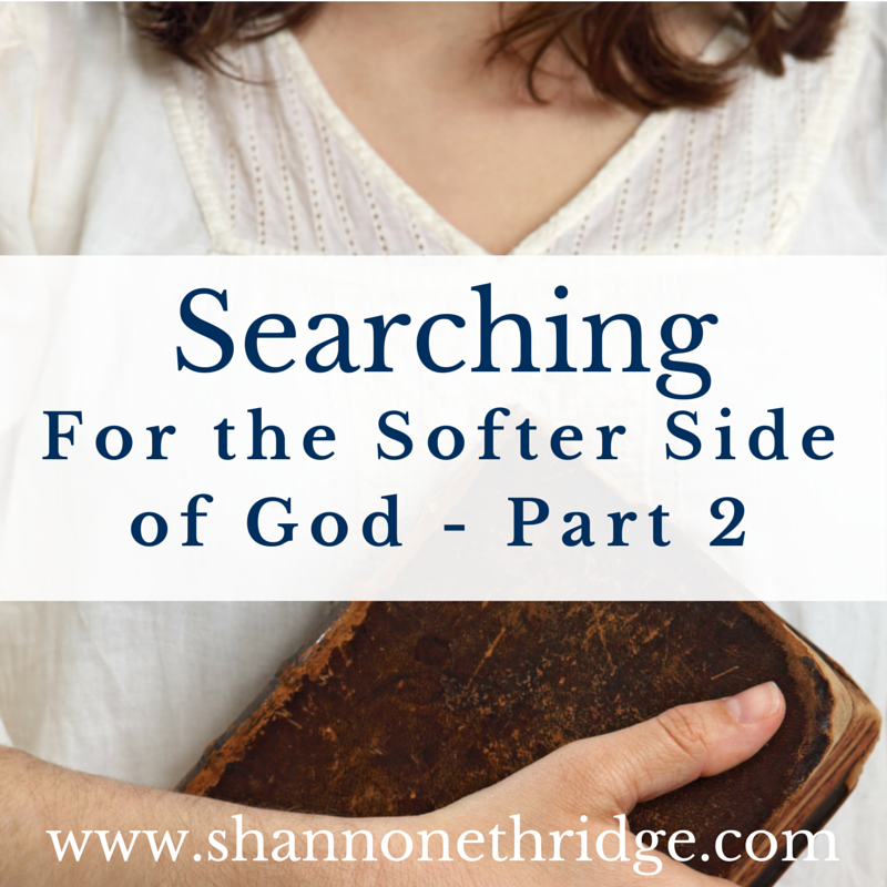 Searching for the Softer Side of God - Part 1