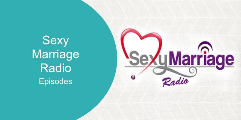 Sexy Marriage Radio Episodes